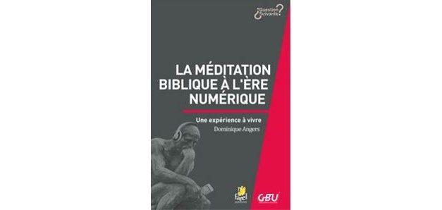 LA MÉDITATION BIBLIQUE À L'ÈRE NUMÉRIQUE